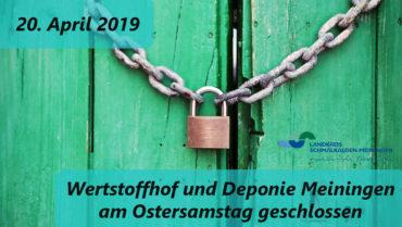 Wertstoffhof und Deponie Meiningen Ostersamstag geschlossen