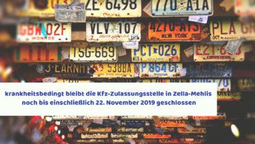 Kfz-Zulassung in ZM bis 22.11.2019 geschlossen