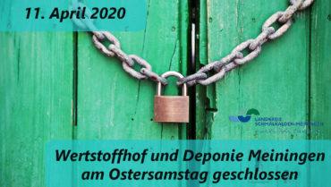 Wertstoffhof und Deponie Meiningen bleiben am Ostersamstag geschlossen